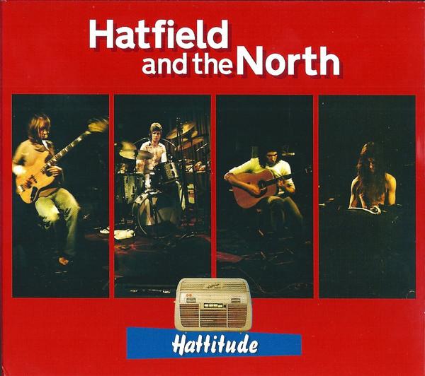 HATFIELD AND THE NORTH - Hattitude cover