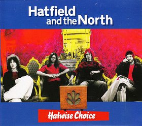 HATFIELD AND THE NORTH - Hatwise Choice: Archive Recordings 1973-1975, Volume 1 cover