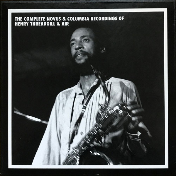 HENRY THREADGILL - The Complete Novus & Columbia Recordings Of Henry Threadgill & Air cover