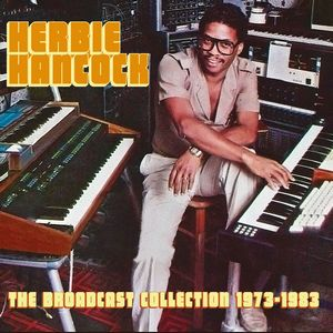 HERBIE HANCOCK - Broadcast Collection 1973-1983 cover