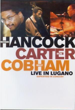 HERBIE HANCOCK - Live In Lugano: Supertrio In Concert cover