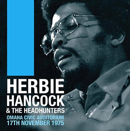 HERBIE HANCOCK - Herbie Hancock & The Headhunters : Omaha Civic Auditorium, 17th November 1975 cover
