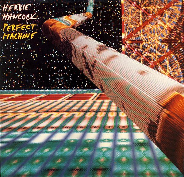 HERBIE HANCOCK - Perfect Machine cover