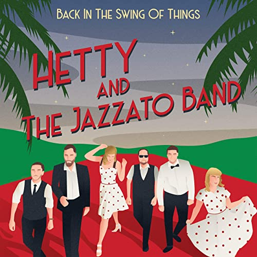 HETTY AND THE JAZZATO BAND - Back in the Swing of Things cover