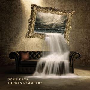 HIDDEN SYMMETRY - Some Days cover