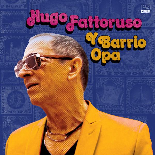 HUGO FATTORUSO - Hugo Fattoruso Y Barrio Opa cover