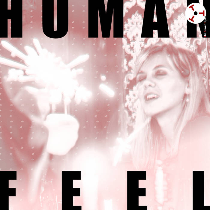 HUMAN FEEL - The Tower Tapes #5 : Human Feel cover