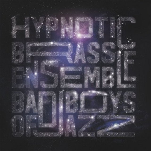 HYPNOTIC BRASS ENSEMBLE - Bad Boys of Jazz cover
