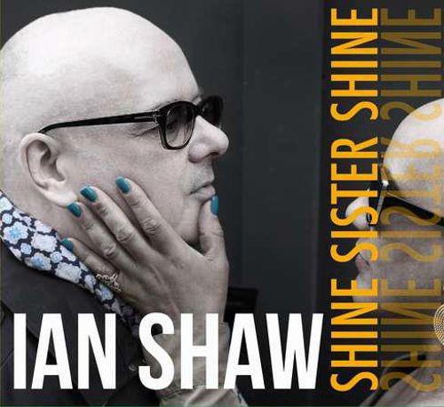 IAN SHAW - Shine Sister Shine cover