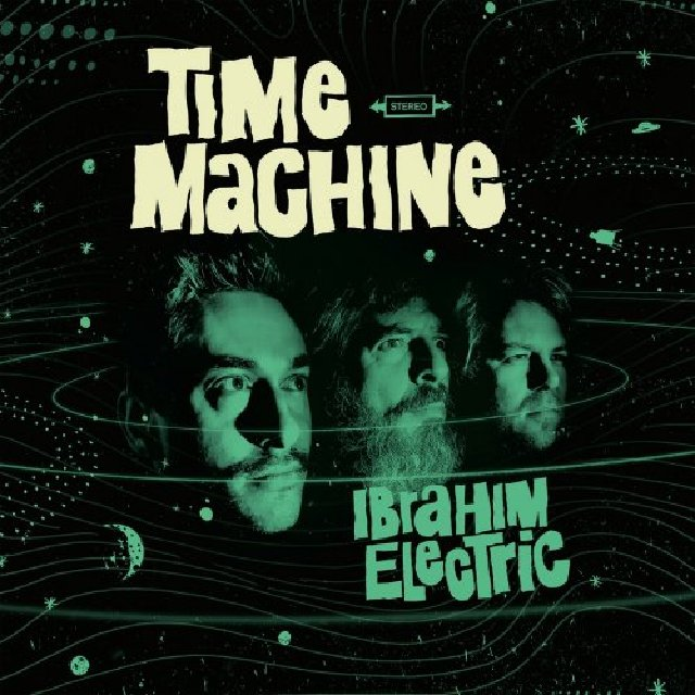 IBRAHIM ELECTRIC - Time Machine cover
