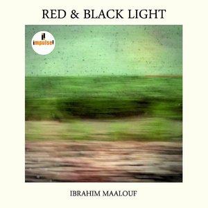 IBRAHIM MAALOUF - Red & Black Light cover