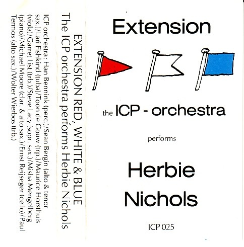 ICP ORCHESTRA - Extension Red, White and Blue: The ICP Orchestra Performs Herbie Nichols cover