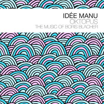 IDÉE MANU - Oktopus - The Music of Boris Blacher cover