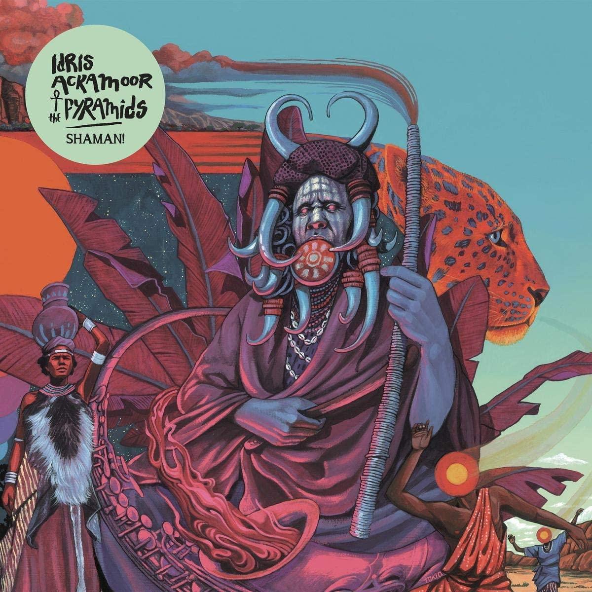 IDRIS ACKAMOOR - Idris Ackamoor & The Pyramids : Shaman! cover