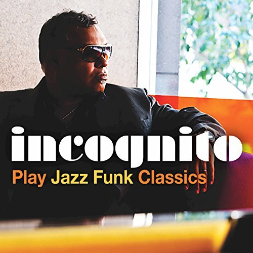 INCOGNITO - Play Jazz Funk Classics cover