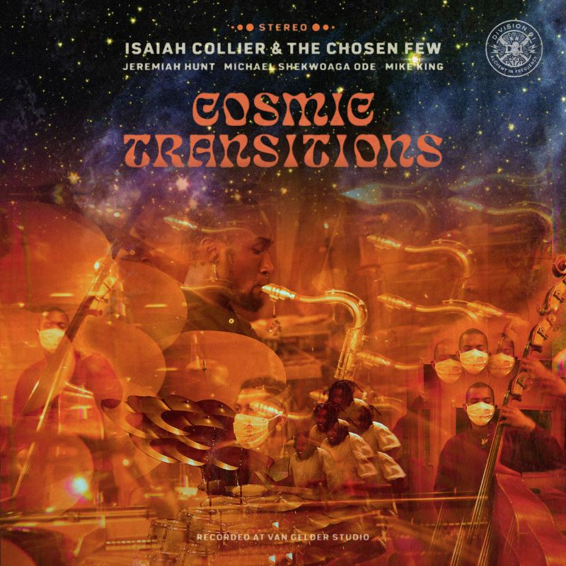 ISAIAH COLLIER - Isaiah Collier & The Chosen Few : Cosmic Transitions cover