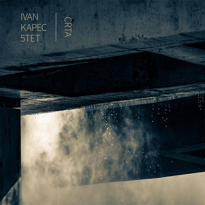 IVAN KAPEC - Ivan Kapec 5tet : Crta cover