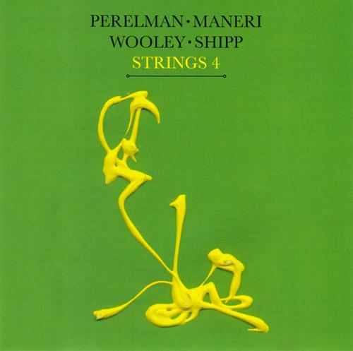 IVO PERELMAN - Perelman • Maneri • Wooley • Shipp : Strings 4 cover