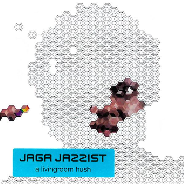 JAGA JAZZIST - A Livingroom Hush cover