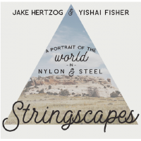JAKE HERTZOG - Jake Hertzog & Yishai Fisher : Stringscapes - A Portrait of the World in Nylon & Steel cover