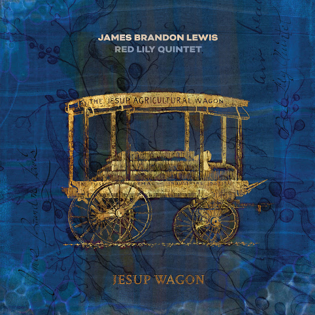 JAMES BRANDON LEWIS - James Brandon Lewis / Red Lily Quintet : Jesup Wagon cover
