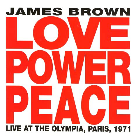 JAMES BROWN - Love Power Peace: Live at the Olympia, Paris, 1971 cover