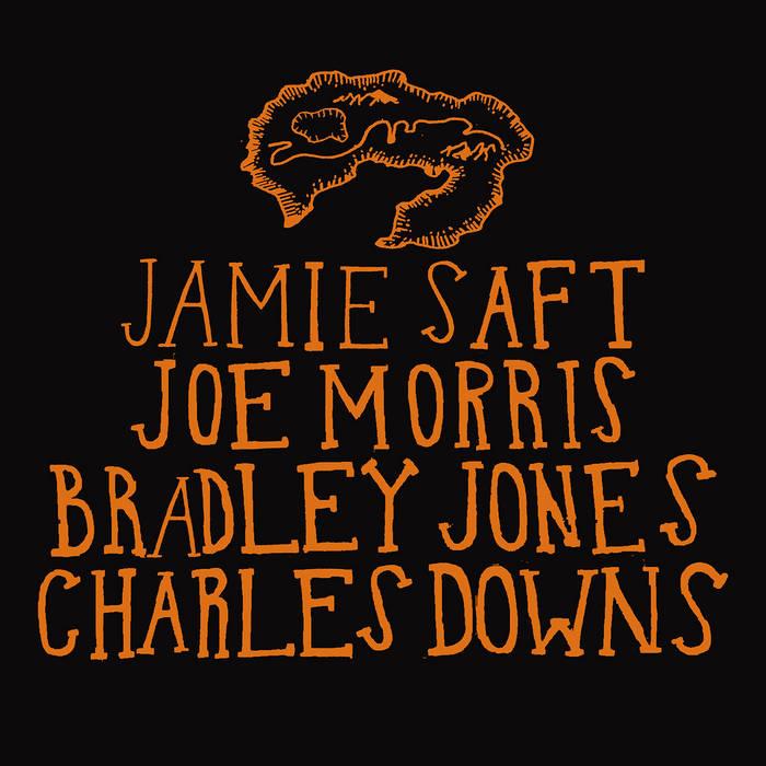 JAMIE SAFT - Jamie Saft, Joe Morris, Bradley Jones, Charles Downs : Atlas cover