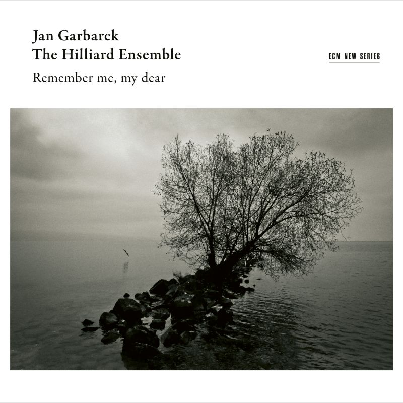 JAN GARBAREK - Jan Garbarek and The Hillard Ensemble : Remember me, my dear cover