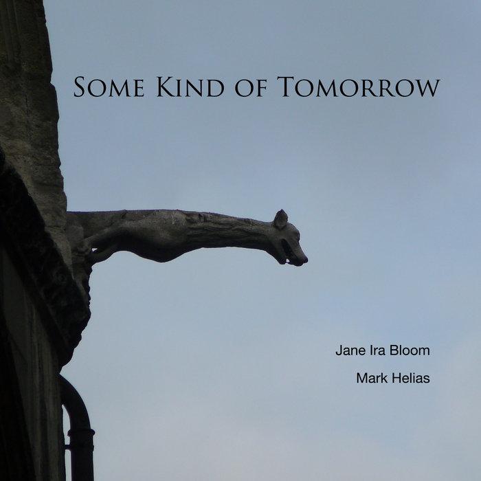 JANE IRA BLOOM - Jane Ira Bloom and Mark Helias : Some Kind of Tomorrow cover