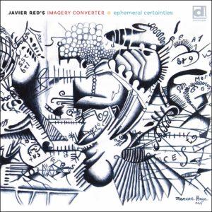 JAVIER RED - Javier Red's Imagery Converter : Ephemeral Certainties cover