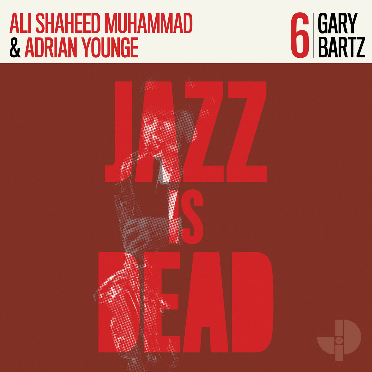 JAZZ IS DEAD (YOUNGE & MUHAMMAD) - Gary Bartz JID006 cover