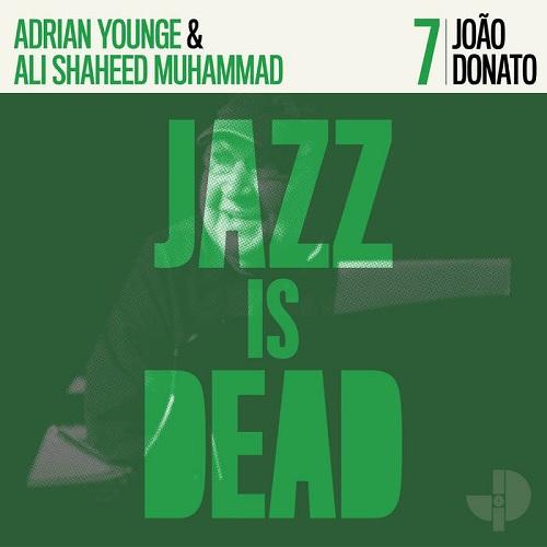 JAZZ IS DEAD (YOUNGE & MUHAMMAD) - João Donato JID007 cover