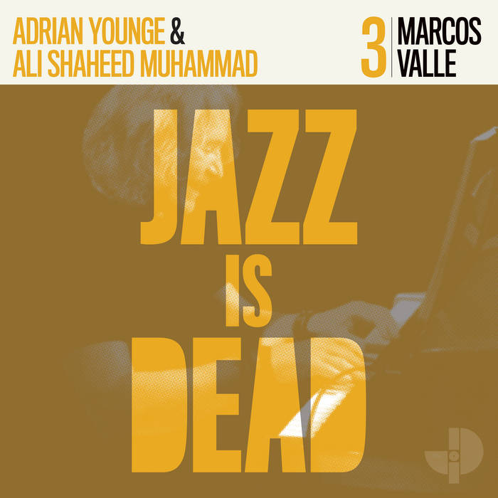 JAZZ IS DEAD (YOUNGE & MUHAMMAD) - Marcos Valle JID003 cover