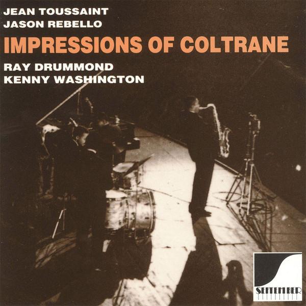 JEAN TOUSSAINT - Jean Toussaint, Jason Rebello, Ray Drummond, Kenny Washington : Impressions Of Coltrane cover