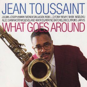 JEAN TOUSSAINT - What Goes Around cover