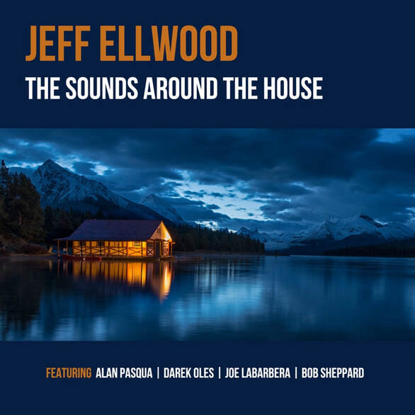 JEFF ELLWOOD - The Sounds Around the House cover