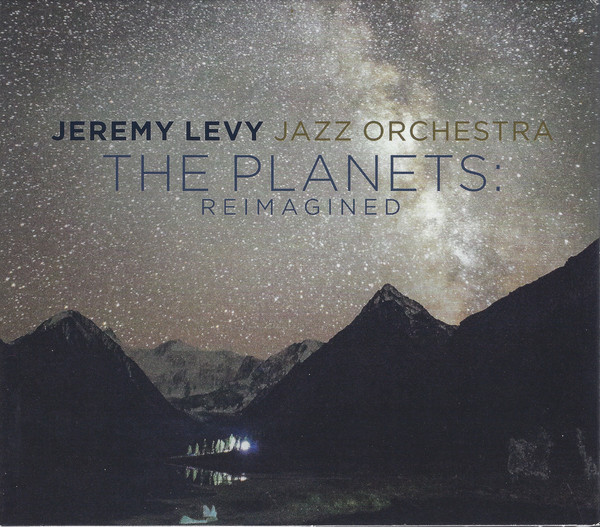 JEREMY LEVY - Jeremy Levy Jazz Orchestra : The Planets - Reimagined cover