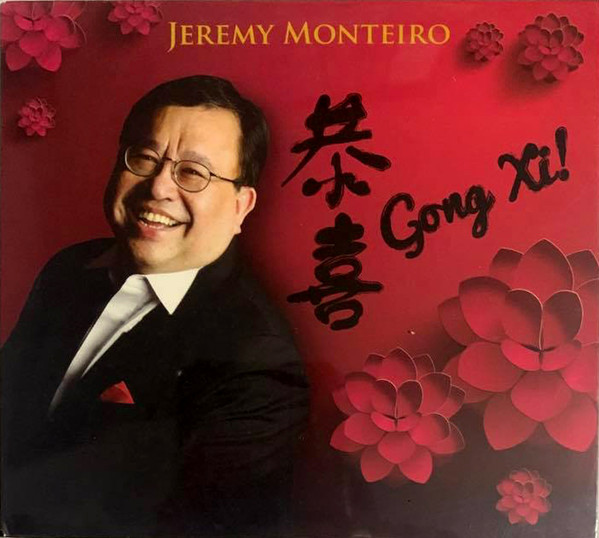 JEREMY MONTEIRO - 恭喜 = Gong Xi! cover