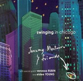 JEREMY MONTEIRO - Jeremy Monteiro & Friends : Swinging In Chicago cover