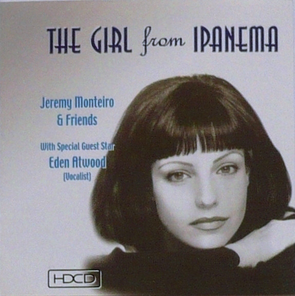JEREMY MONTEIRO - Jeremy Monteiro & Friends With Special Guest Star Eden Atwood : The Girl From Ipanema cover