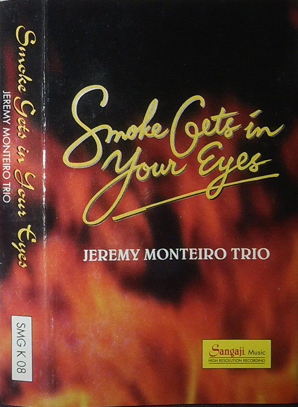 JEREMY MONTEIRO - Jeremy Monteiro Trio : Smoke Gets In Your Eyes cover