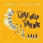 JEREMY MONTEIRO - With A Little Help From My Friends cover