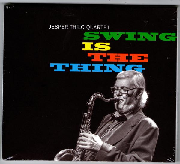 JESPER THILO - Jesper Thilo Quartet : Swing Is The Thing cover