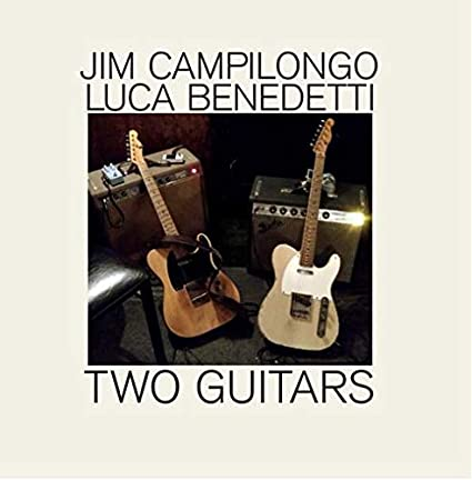 JIM CAMPILONGO - Jim Campilongo & Luca Benedetti : Two Guitars cover
