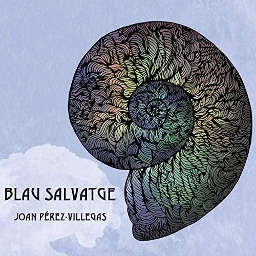 JOAN PÉREZ-VILLEGAS - Blau Salvatge cover