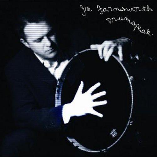 JOE FARNSWORTH - Drumspeak cover