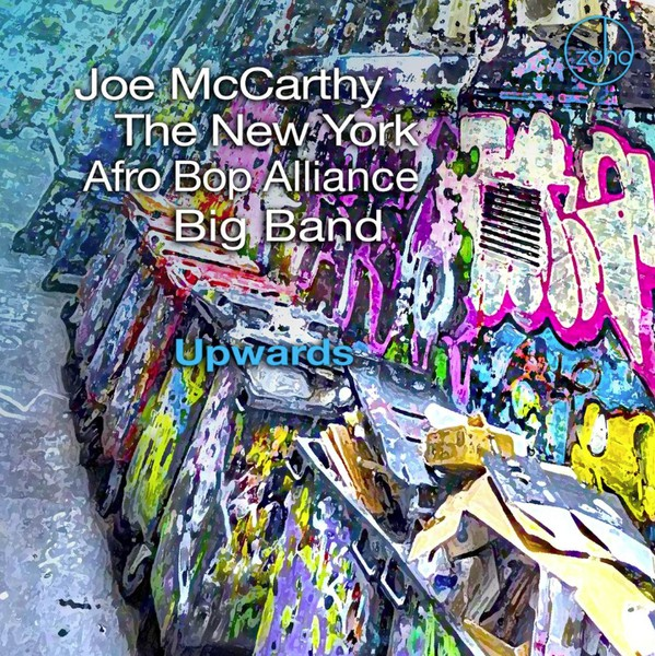 JOE MCCARTHY AND THE NEW YORK AFRO BOP ALLIANCE BIG BAND - Upwards cover