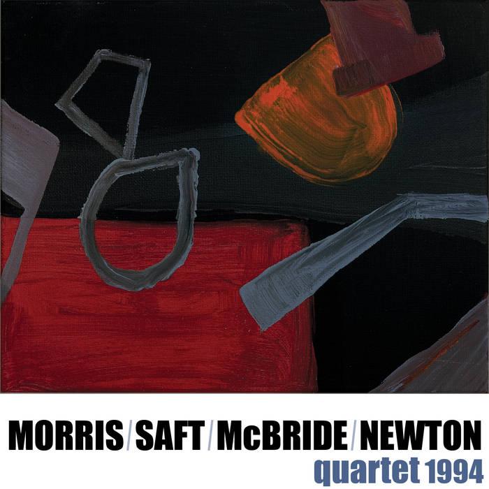 JOE MORRIS - Morris / Saft / McBride / Newton : Quartet 1994 cover