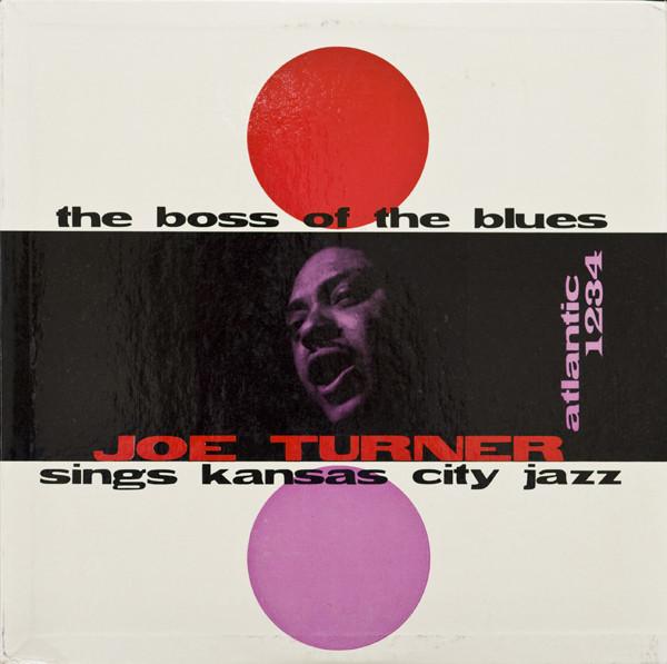 JOE TURNER - The Boss Of The Blues Sings Kansas City Jazz cover