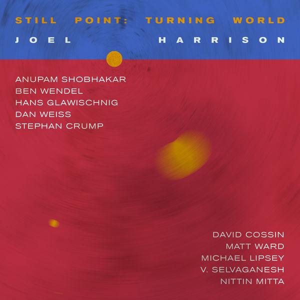 JOEL HARRISON - Still Point : Turning World cover